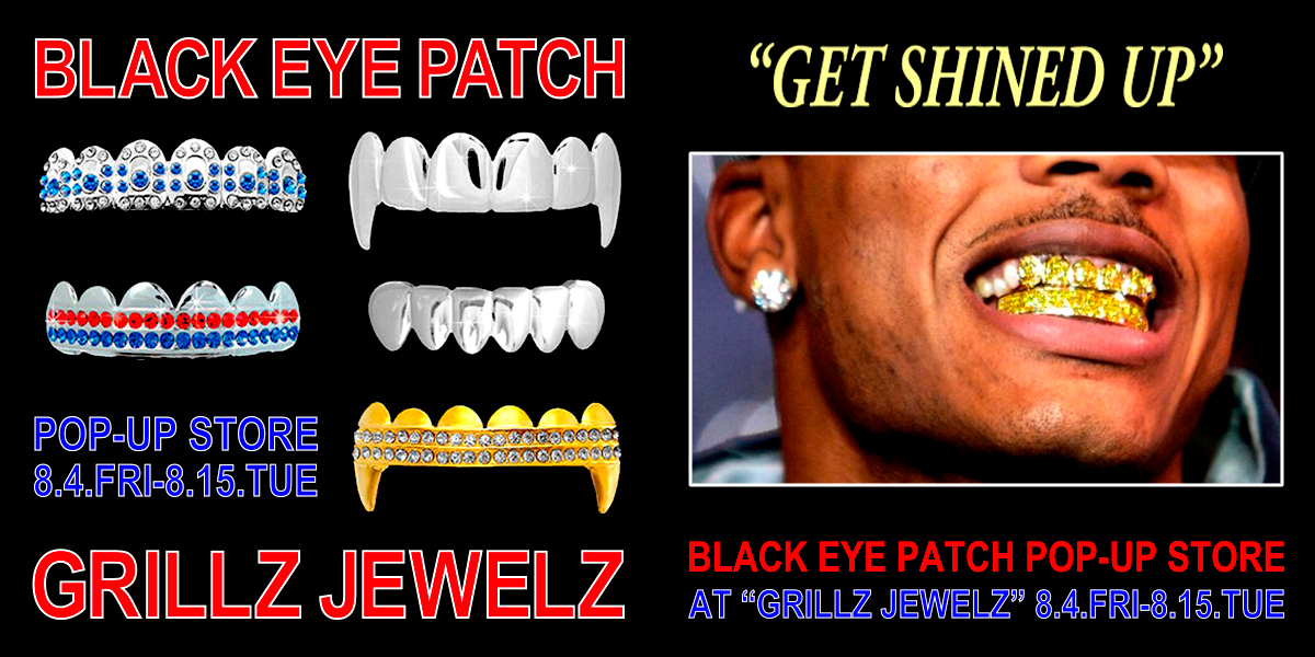 BlackEyePatch POP-UP STORE at GRILLZ JEWELZ